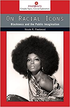 On Racial Icons: Blackness and the Public Imagination (Pinpoints)