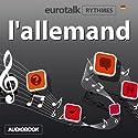 EuroTalk Rhythmes l'allemand | Livre audio Auteur(s) :  EuroTalk Ltd Narrateur(s) : Sara Ginac