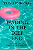 Wading in the Deep End, Travis Rogers, 1467940992