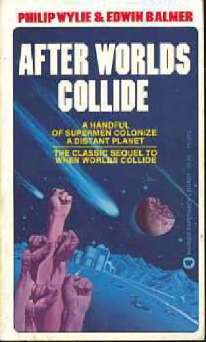 After Worlds Collide - Philip Wylie