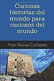 Curiosas historias del mundo para curiosos del mundo