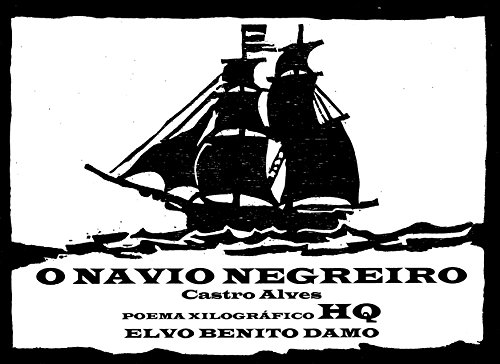 O NAVIO NEGREIRO: POEMA XILOGRÁFICO HQ