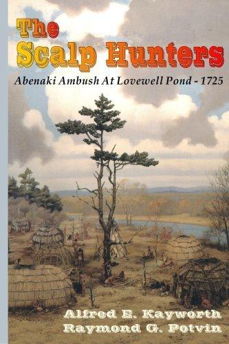 The Scalp Hunters: Abenaki Ambush at Lovewell Pond?1725