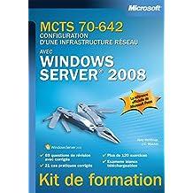 MCTS 70-642 CONFIGURATION D'UNE INFRASTRUCTURE ACTIVE DIRECTORY AVEC WINDOWS SERVER 2008
