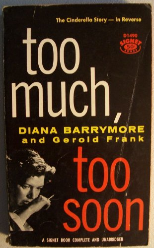 Too much, Too soon [ Sixth printing, Feb. 1960 ] (The Cinderella Story - in Reverse)