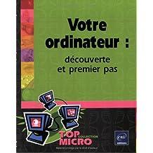 Votre ordinateur: découverte et premier pas  Top Micro