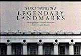 Fort Worth's Legendary Landmarks, Carol Roark, 0875651437
