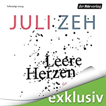 Leere Herzen Hörbuch von Juli Zeh Gesprochen von: Ulrike C. Tscharre
