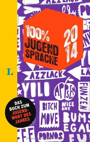 100 Prozent Jugendsprache 2014 (100 % Jugendsprache)