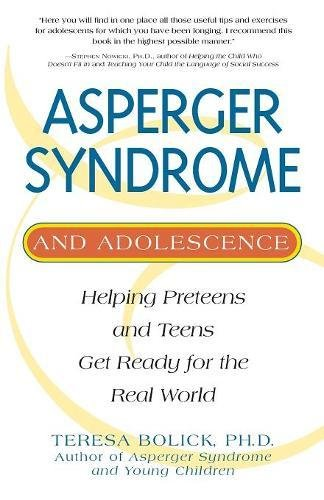 Asperger Syndrome And Adolescence  Helping Preteens   Teens Get Ready For The Real World