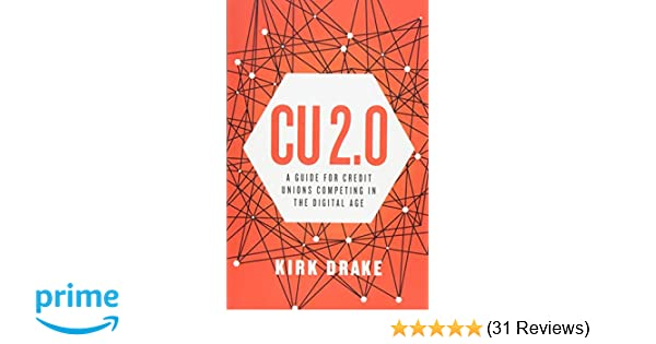 Amazon com: CU 2 0: A Guide for Credit Unions Competing in