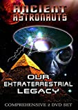 Ancient Astronauts: Our Extraterrestrial Legacy