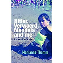 Hitler, Verwoerd, Mandela and me: A memoir of sorts
