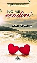 No Me Rendiré (saga Camino Al Paraíso Nº 2) (spanish Edition)