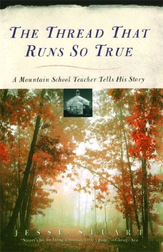 The Thread That Runs So True: A Mountain School Teacher Tells His Story