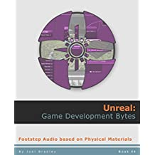 Footstep Audio based on Physical Materials (Unreal: Game Development Bytes Book 4)