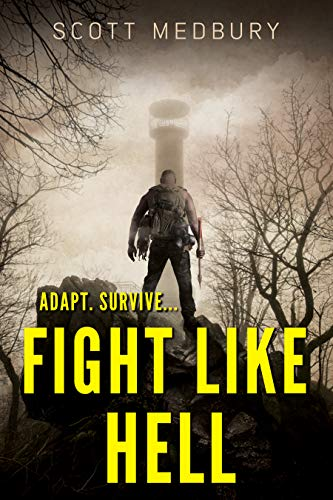 Fight Like Hell: A Post-Apocalyptic Survival Thriller by [Medbury, Scott]