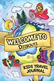 Welcome To Djibouti Kids Travel Journal: 6x9 Children Travel Notebook and Diary I Fill out and Draw I With prompts I Perfect Goft for your child for your holidays in Djibouti