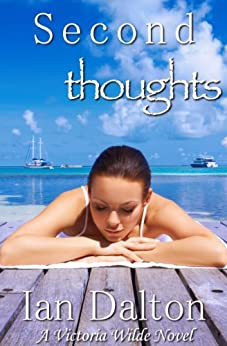 Second Thoughts (Victoria Wilde Book 4) by [Dalton, Ian, Young, Luke]