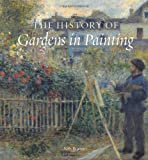 The History of Gardens in Painting, Niles Buttner, 0789209934