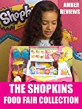 Amber Reviews The Shopkins Food Fair Collection