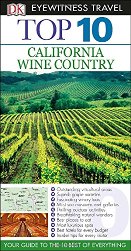 Top 10: California Wine Country (Eyewitness Top 10 Travel Guide)