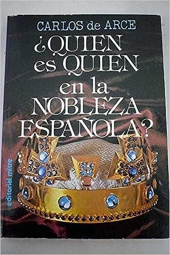 Quien es quien en la nobleza española?: Amazon.es: Arce Robledo, Carlos De: Libros