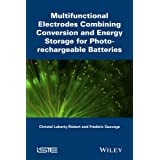Multifunctional Electrodes Combining Conversion and Energy Storage for Photo-rechargeable Batteries (Iste)