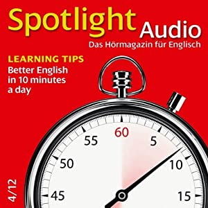 Spotlight Audio - Better English in 10 minutes a day. 4/2012 Hörbuch