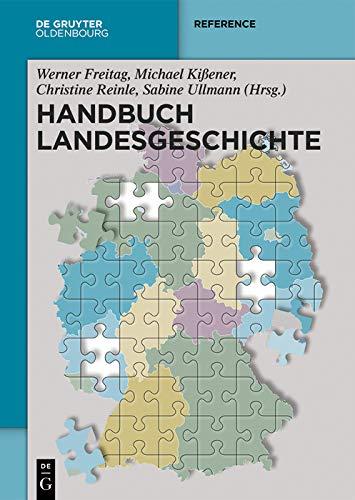 Handbuch Landesgeschichte (De Gruyter Reference) (German Edition) por Werner Freitag,Michael Kißener,Christine Reinle,Sabine Ullmann
