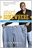 Start Somewhere, Calvin Nowell, 141432331X