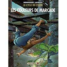 CYCLE DE CYANN T04 (LE) : LES COULEURS DE MARCADE
