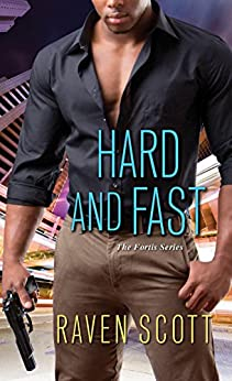 Hard and Fast (A Fortis Novel) by [Scott, Raven]