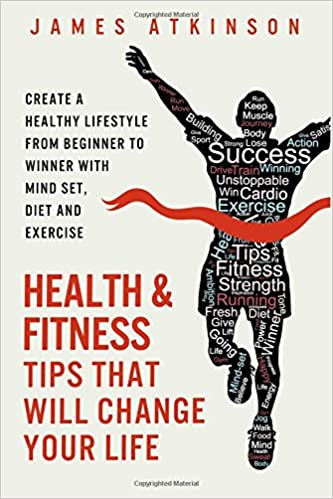 09af97d715bc Health And Fitness Tips That Will Change Your Life  Create a healthy  lifestyle from beginner to winner with mind-set