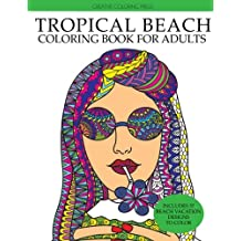 Tropical Beach Coloring Book: Island Vacation Summer Escape (Adult Coloring Books)