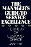 The Manager's Guide to Service Excellence, Anne Petite, 0920197698