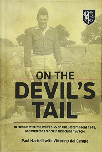 On the Devil's Tail: In Combat with the Waffen-SS on the Eastern Front 1945, and with the French in Indochina - Indochina French