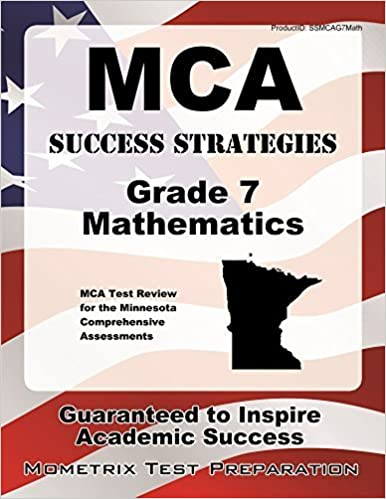 MCA Success Strategies Grade 7 Mathematics Study Guide: MCA Test Review for the Minnesota Comprehensive Assessments (Mometrix Test Preparation) by MCA Exam Secrets Test Prep Team (2014-01-06)