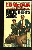 Where There's Smoke, Ed McBain, 0345254635