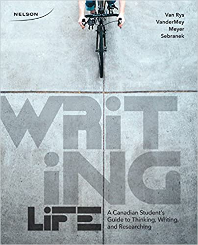 Writing life : a Canadian student's guide to thinking, writing, and researching