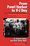 img - for From Pearl Harbor to V-J Day: The American Armed Forces in World War II (American Ways Series) book / textbook / text book