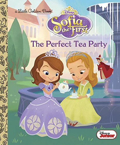 The Perfect Tea Party (Disney Junior: Sofia the First) (Little Golden Book) - First Tea Party