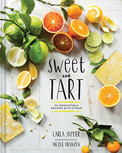Lemon Asiago - Sweet and Tart: 70 Irresistible Recipes with Citrus