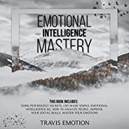 Emotional Intelligence Mastery: This Book Includes Dark Psychology Secrets, CBT Made Simple, Emotional Intelli
