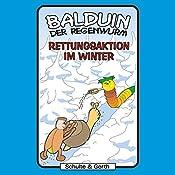 Rettungsaktion im Winter (Balduin der Regenwurm 2) | Sabine Fischer, Tim Thomas