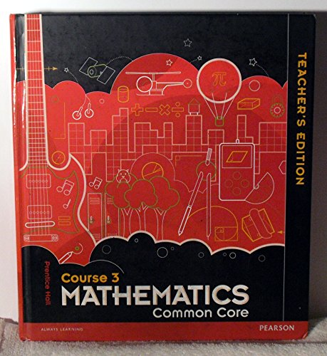 Prentice Hall Course 3 Mathematics Common Core Teachers Edition ISBN 0133196720 9780133196726