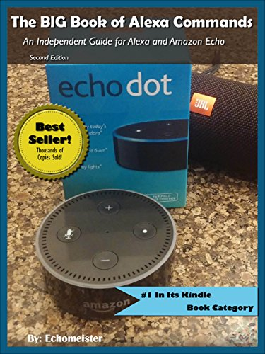 The BIG Book of Alexa Commands: An Independent Guide for Alexa and Amazon Echo. 2000 Commands to make Alexa do what YOU want. (Artificial Intelligence Guides Series Book 1) cover
