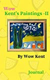 Wow Kent's Paintings-II: A Children's Book about Learning (Wow Kent's Learning   2)