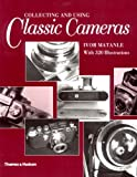Collecting and Using Classic Cameras, Ivor Matanle, 0500276560