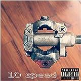 10 Speed [Explicit]